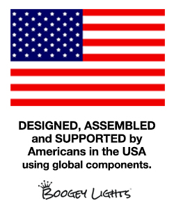 Boogey Lights are Designed, Assembled and Supported in the USA